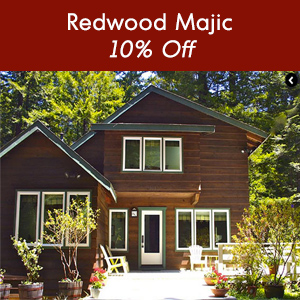 Redwood Majic, Mendocino 10% off Special
